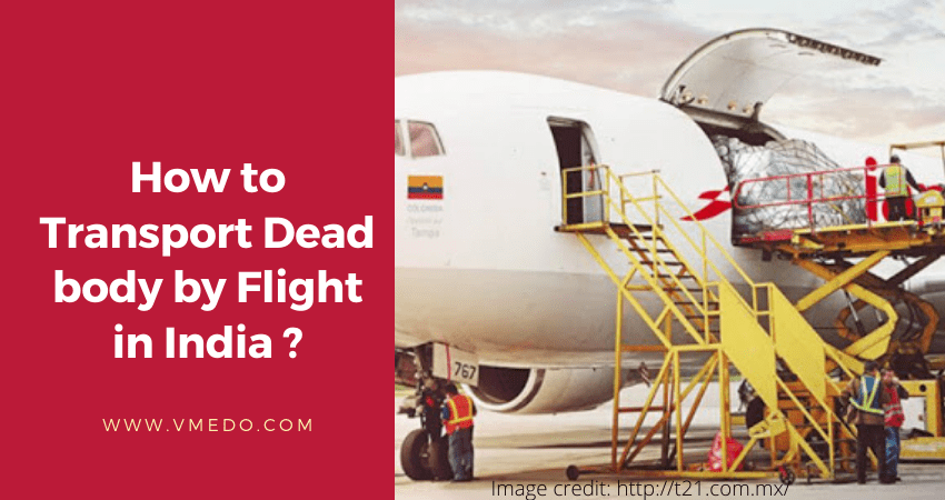 Dead body transportation by flight