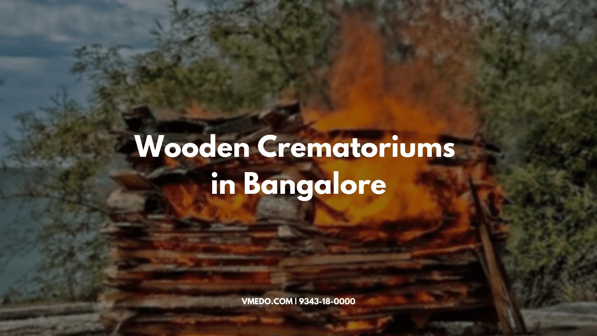 wooden crematoriums in bangalore