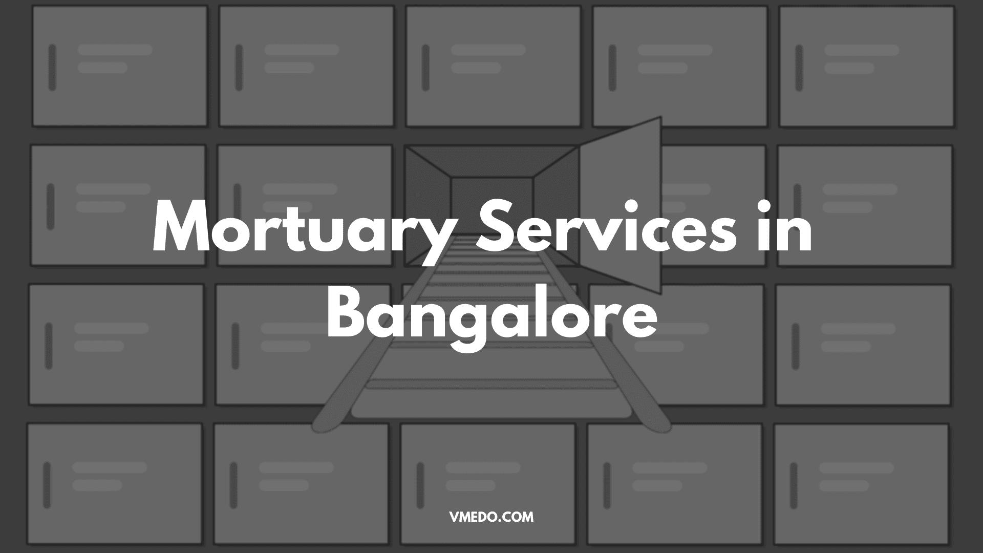 Mortuary Services in Bangalore